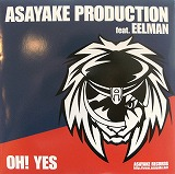 ASAYAKE PRODUCTION feat. EELMAN / OH! YES