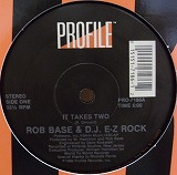 ROB BASE & D.J. E.Z ROCK / IT TAKES TWO