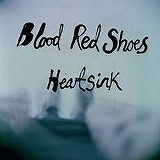 BLOOD RED SHOES / HEARTSINK