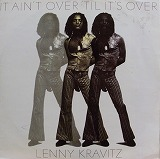 LENNY KRAVITZ / IT AIN'T OVER 'TIL IT'S OVER