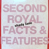 SECOND ROYAL FACTS & FEATURES / SHADY LANE