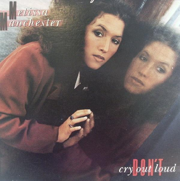 MELISSA MANCHESTER / DON'T CRY OUT LOUD