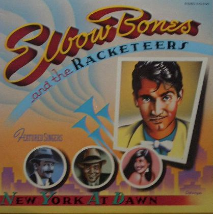 ELBOW BONES AND THE RACKETEERS / NEW YORK AT DOWN