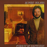 RUPERT HOLMES / PURSUIT OF HAPPINESS