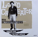 LORD CREATOR with DETERMINATIONS / KNGSTON TOWN