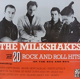 MILKSHAKES / 20 ROCK AND ROLL HITS