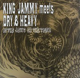 KING JAMMY meats DRY & HEAVY / IN THE JAWS OF THE