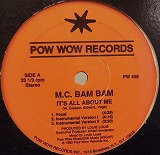 M.C. BAM BAM / IT'S ALL ABOUT ME