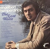 ENGLEBERT HUMPREDINCK / LAST WALTZ