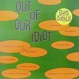 ELVIS COSTELLO / OUT OF OUR IDIOT