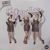THE PIPETTES / WE ARE THE PIPETTES