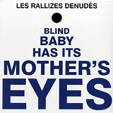 LES RALLIZES DENUDES (裸のラリーズ) / BLIND BABY HAS ITS