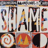 ORCHESTRAL MANOUVRES IN THE DARK / SHAME