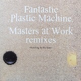 FANTASTIC PLASTIC MACHINE / MASTERS AT WORK REMXES