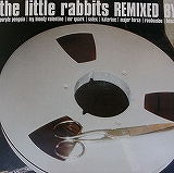 LITTLE RABBITS / REMIXED BY