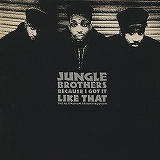 JUNGLE BROTHERS / BECAUSE I GOT IT LLIKE THAT