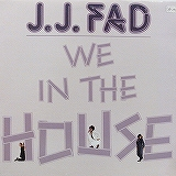 J.J. FAD / WE IN THE HOUSE