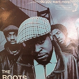 ROOTS / DO YOU WANT MORE ?