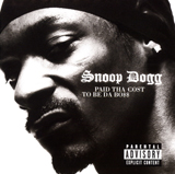 SNOOP DOGG / PAID THA COST TO BE DA BOSS