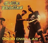 CELLA DWELLAS / GOOD DWELLAS