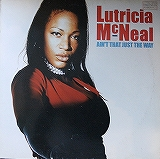 LUTRICIA MCNEAL / AIN'T THAT JUST THE WAY