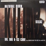 DR. DRE & ICE CUBE / NATURAL BORN KILLAZ