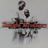JUNGLE BROTHERS / BECAUSE I GOT IT LIKE THAT
