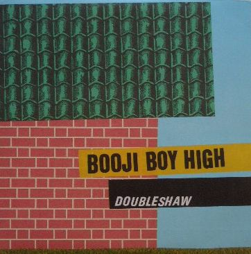 BOOJI BOY HIGH / DUBLESHAW