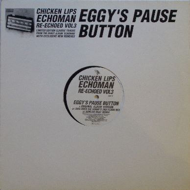 CHICKEN LIPS / EGGY'S PAUSE BUTTON