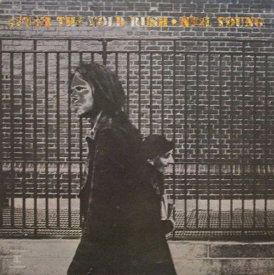NEIL YOUNG / AFTER THE GOLD RUSH