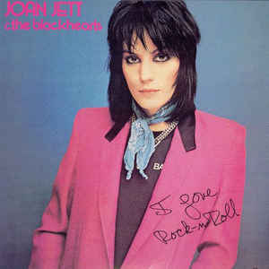 JOAN JETT & THE BLACKHEADS / I LOVE ROCK 'N ROLL