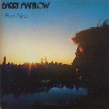 BARRY MANILOW / EVEN NOW