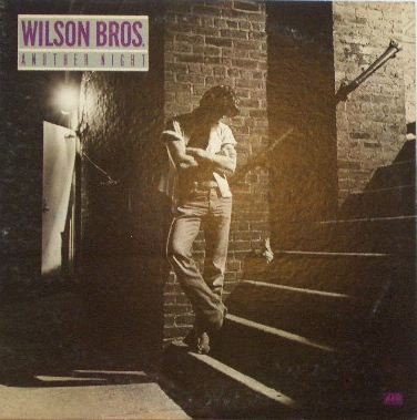 WILSON BROS / ANOTHER NIGHT