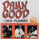 SKA FLAMES / DAMN GOOD