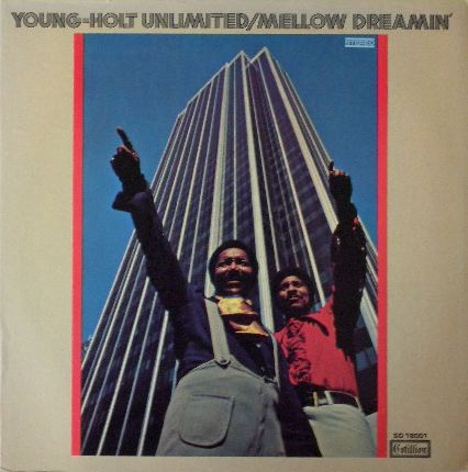 YOUNG HOLT UNLIMITED / MELLOW DREAMIN'