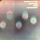 DONALD BYRD / STEPPING INTO TOMORROW