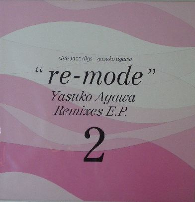 阿川泰子 (YASUKO AGAWA) / RE-MODE REMIXES E.P.2