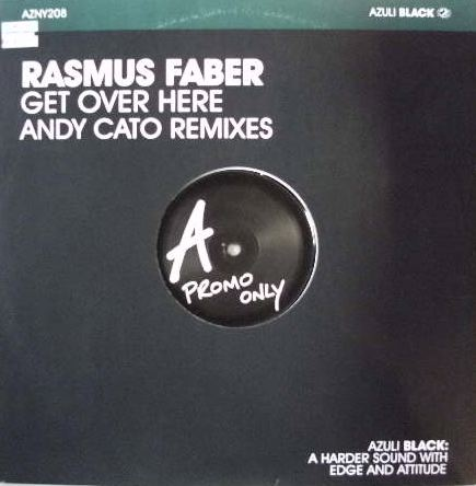 RASMUS FABER / GET OVER HERE (ANDY CATO REMIXES)