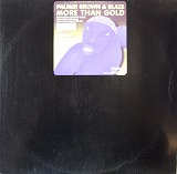 PALMER BROWN & BLAZE / MORE THAN GOLD