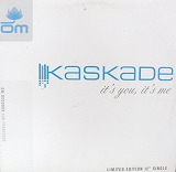 KASKADE / IT'S YOU IT'S ME