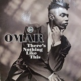 OMAR / THERE'S NOTHING LIKE THIS