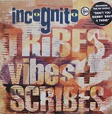 INCOGNITO   / TRIBES,VIBES AND SCRIBES
