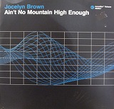 JOCELYN BROWN / AIN'T NO MOUNTAIN HIGH ENOUGH