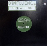 D'INFLUENCE / ROCK WITH YOU