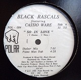 BLACK RASCALS / SO IN LOVE (FEAT CASSIO WARE)