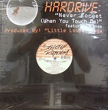 HARDRIVE / NEVER FORGET (WHEN YOU TOUCH ME)
