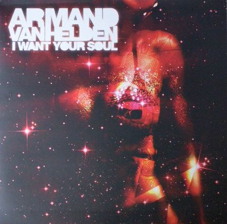 ARMAND VAN HELDEN / I WANT YOUR SOUL