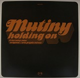 MUTINY / HOLDING ON
