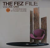 VARIOUS / THE FEZ FILE VOLUME UNO
