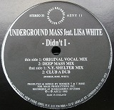 UNDERGROUND MASS FEAT. LISA WHITE / DIDN'T I